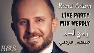 رامي آدم ميكس مردلي رقص  Rami Adam live party mix merdly