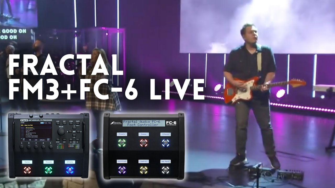 Fractal Audio FM3 and FC-6 - My experience using it live as an all-in-one rig