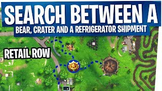 Search between a Bear, Crater and a Refrigerator Shipment - FAST & EASY Fortnite Week 8 Treasure Map