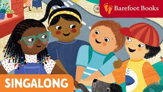 The More We Get Together | Barefoot Books Singalong