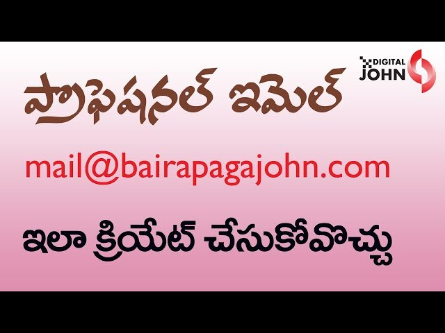 How to Create Professional Mail in Telugu - Digital John || Digital Marketing Videos in Telugu 2018