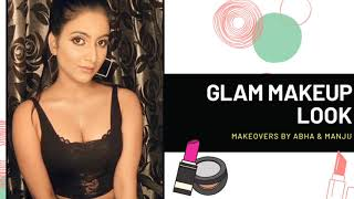 Glam Makeup Look | Official Video | Makeovers By Abha \u0026 Manju | MS Beauty Salon \u0026 Makeovers