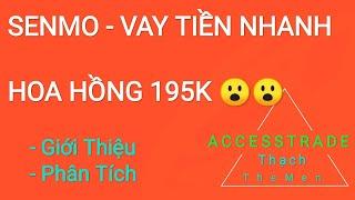 ACCESSTRADE - SENMO VAY TIỀN NHANH - CD HOA HỒNG CAO NGẤT NGƯỞNG