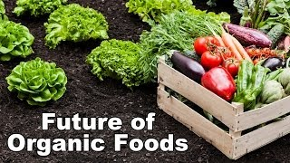 The Future of Organic Foods