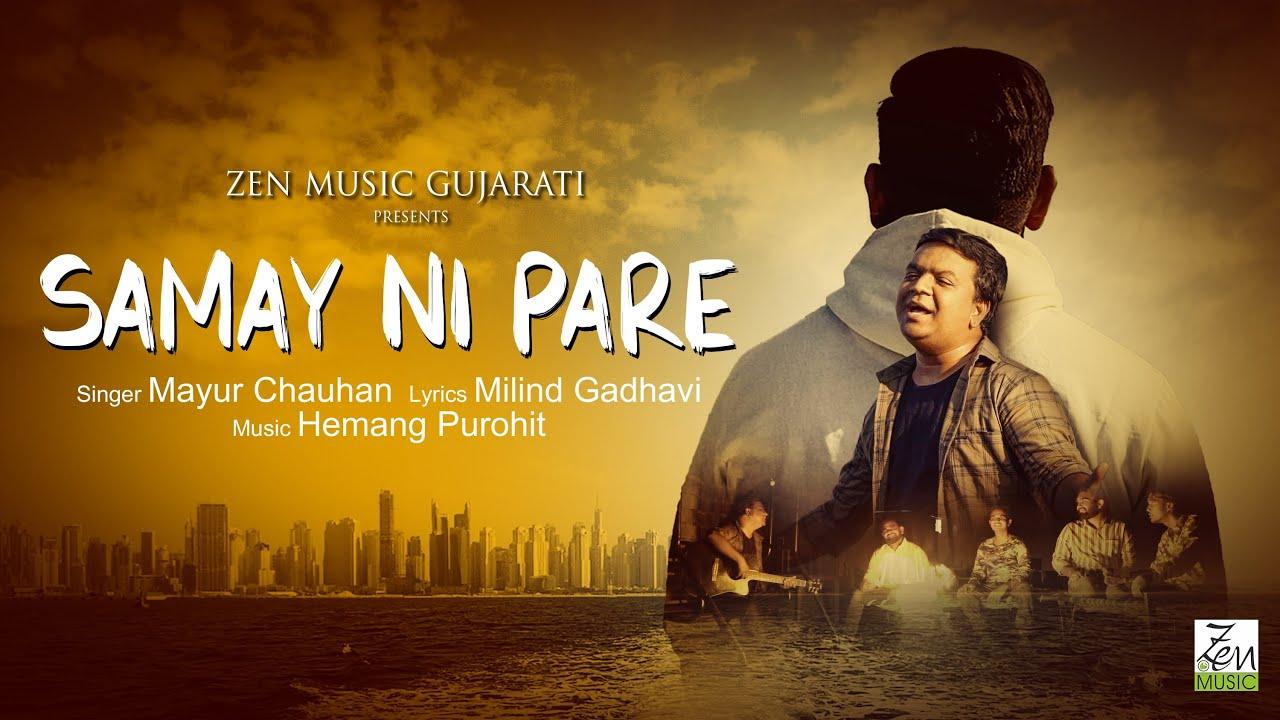 Samay Ni Pare | Mayur Chauhan | સમય ની પરે | New Gujarati Song 2021 | Zen Music Gujarati
