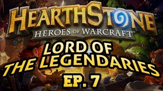 Hearthstone: Lord of the Legendaries - Episode 7 ft. Lord of the Bounce