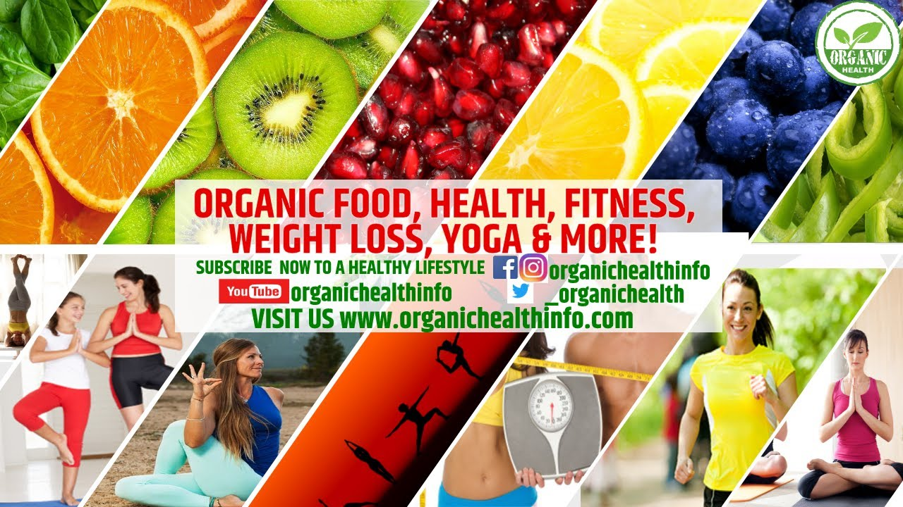 Thinking of Weight Loss, Health, Fitness, Organic Food, Yoga?