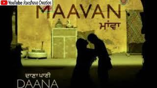 Maavan    Harbhajan Maan    Latest Punjabi Song 2018    Daana Paani    New Punjabi Song 2018