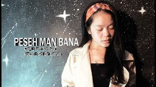 Lagu Karo Terbaru - Peseh Man Bana - Official Video Sri Br Barus