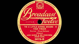 Jack Harris & His Grosvenor House Band - Tie A Little String Around Your Finger - 1931