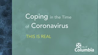 Coping in the Time of Coronavirus: This is Real