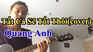 Tất Cả Sẽ Tốt Thôi -Quang Anh(cover) Double Wish hát bài hát.