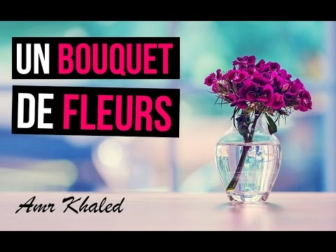 l 39 histoire d 39 un bouquet de fleurs un sourire d 39 espoir 3 amr khaled youtube. Black Bedroom Furniture Sets. Home Design Ideas