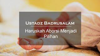 Jendela Dunia Islam : Haruskah Aborsi Menjadi Pilihan - Ustadz Abu Yahya Badrusalam #Aborsi