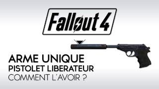 Fallout 4 Tuto FR Arme Unique Comment avoir le Pistolet Lib rateur