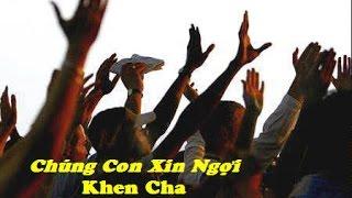 Chung Con Xin Ngoi Khen Cha