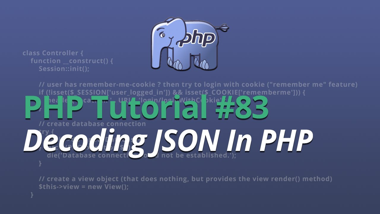 PHP Tutorial - #83 - Decoding JSON In PHP
