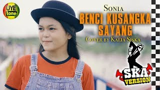 Download lagu BENCI KUSANGKA SAYANG - SONIA (SKA Version) by KALIA SISKA