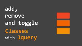 Add, Remove and Toggle Classes with Jquery