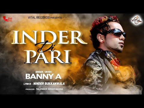Banny A - Inder Di Pari - Hd Music Video - Punjabi Songs - New Songs - Vital Records