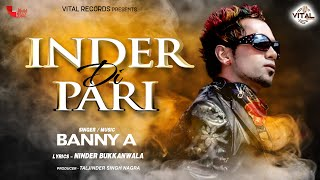 Banny A - Inder Di Pari - Hd Music Video - Punjabi Songs - New Songs - Vital Records