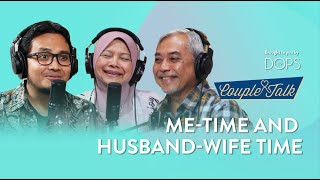 Me-Time and Husband-Wife Time | Prof. Muhaya + Dr. Azmi