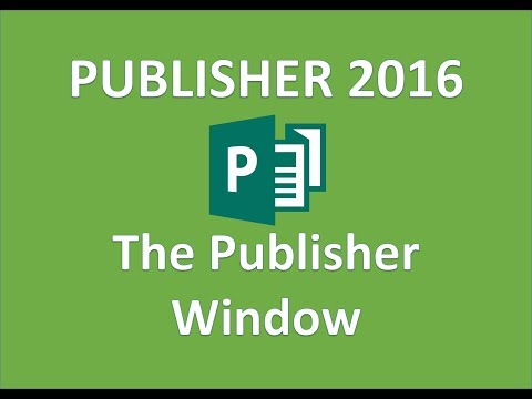 Publisher 2016 - Describe the Publisher Window