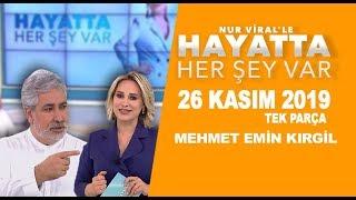 Hayatta Her Şey Var 26 Kasım 2019 / Mehmet Emin Kırgil