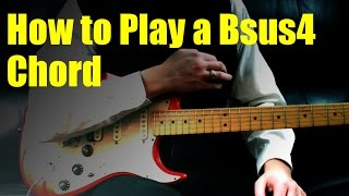 How to Play a Bsus4 Chord