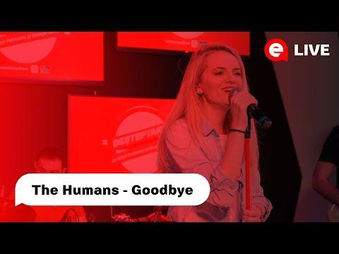 The Humans - Goodbye| LIVE IN DESTEPTAREA