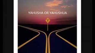 YAHUSHA SHA OR SHUA
