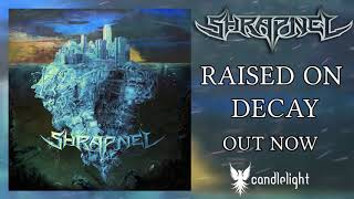Shrapnel - Raised on Decay - OUT NOW