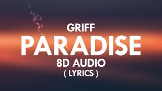 Griff - Paradise ( Lyrics ) | 8D Audio 🎧 || Dawn of Music ||