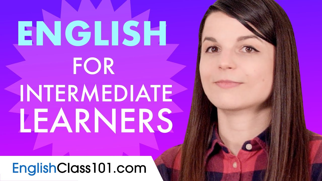 Learn English Today - ALL the English for Intermediate Learners