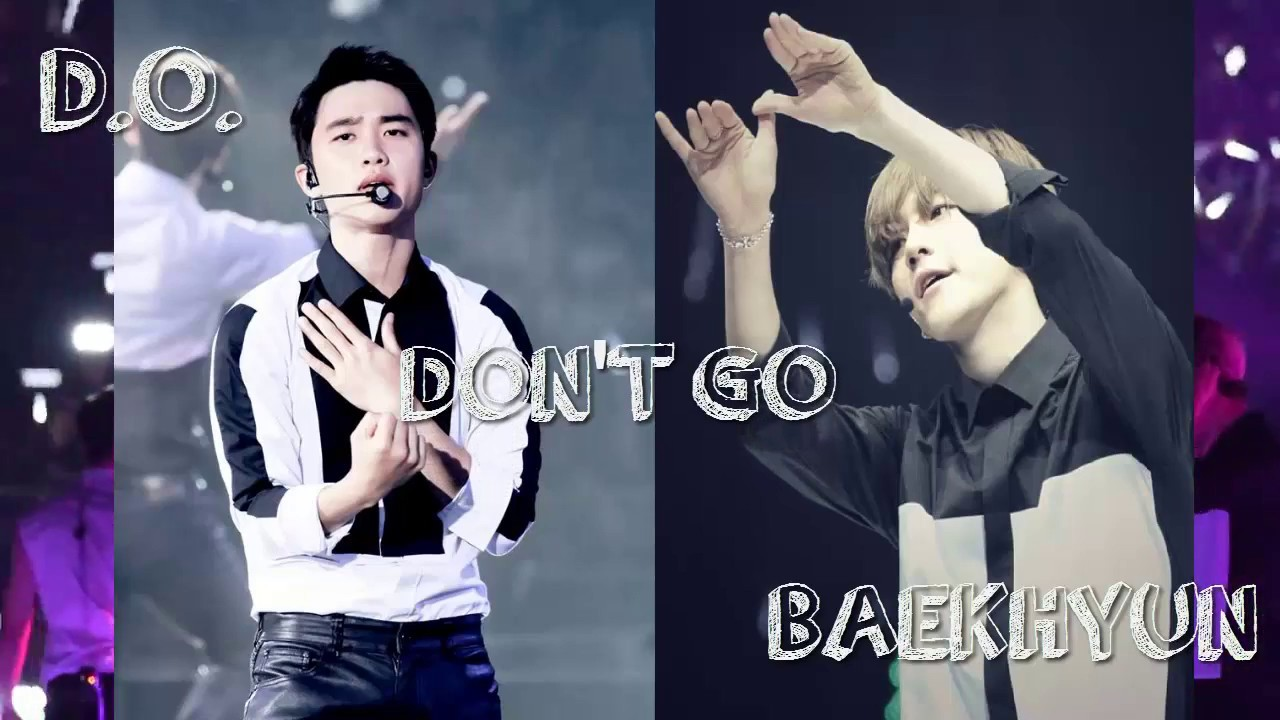 EXO - DON`T GO [Focus D.O. and BAEKHYUN]#Soobaek