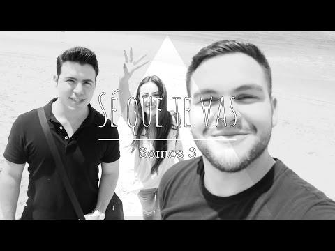 Sé Que Te Vas - Ha-Ash (Cover Por Somos 3)