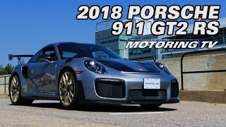 The 2018 Porsche 911 GT2 RS - Motoring TV
