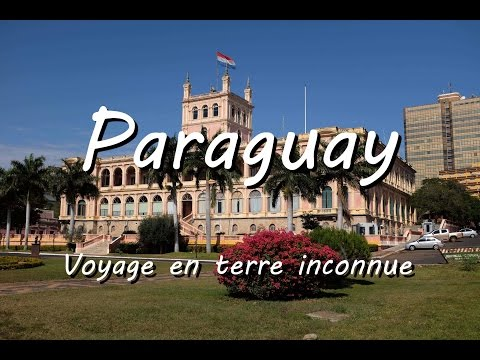 Paraguay - Voyage en terre inconnue