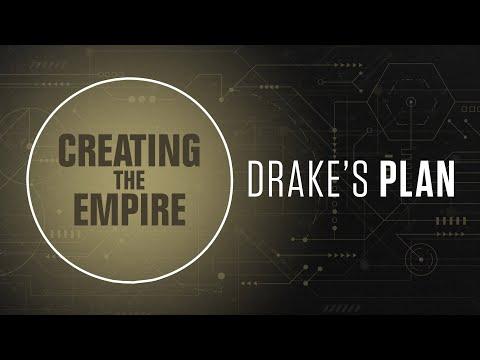 Drake's Plan E7: Creating the Empire