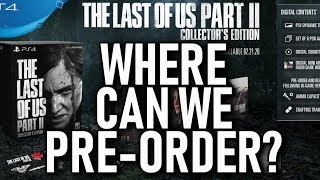Where Can We Pre-order The Last Of Us Part 2 Collectors/ Ellie Edition Outside O