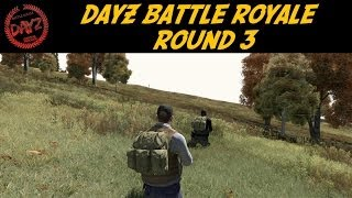 DayZ Battle Royale - Round 3!