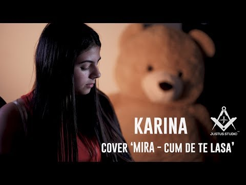 KARINA - Cum De Te Lasa (Cover MIRA)