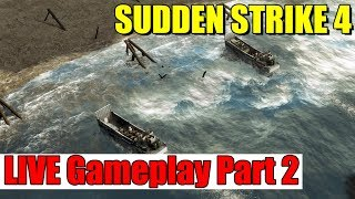 Sudden Strike 4 LIVE Gameplay Part Two