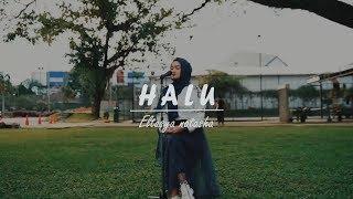 Download Lagu Halu - Feby Putri Cover By Eltasya Natasha mp3