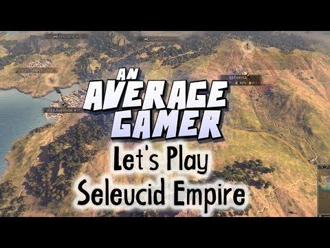 Let's Play: Total War Rome 2 Seleucid Empire