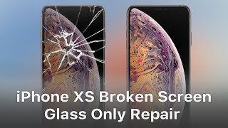 iPhone XS/XS Max Broken Screen Glass Only Repair - Step By Step