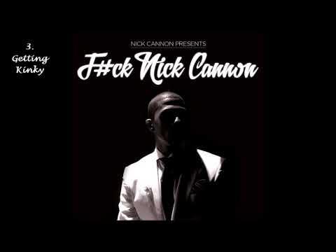 Nick Cannon F Ck Nick Cannon 2013 Full Album Audio Youtube
