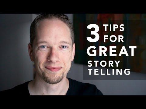 3 Easy Tips for GREAT Storytelling