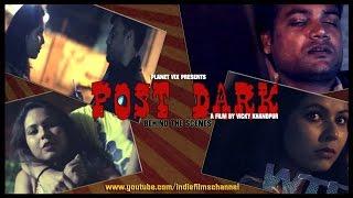 Behind the scenes - POST DARK - Award winning short film l Indiefilmschannel