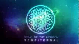Repeat youtube video Bring Me The Horizon Sempiternal Full Album
